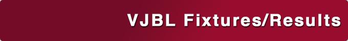 VJBL Fixtures/Results